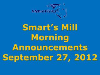 Smart's Mill Morning Announcements September 27, 2012