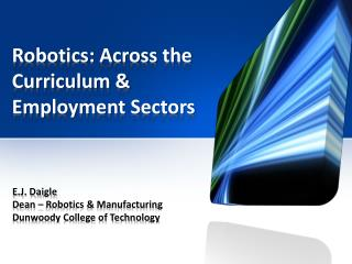 Robotics: Across the Curriculum & Employment Sectors