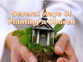 Several ways of Planting a Church