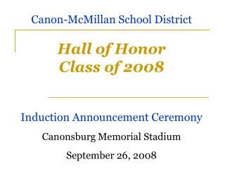 Canon-McMillan School District Hall of Honor Class of 2008 Induction Announcement Ceremony Canonsburg Memorial Stadium S