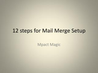 12 steps for Mail Merge Setup