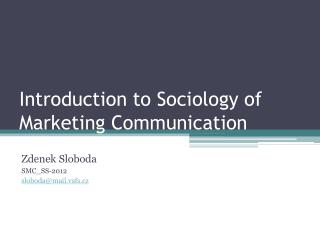 Introduction  to Sociology  of  Marketing  Communication
