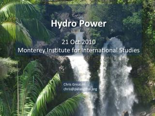 Hydro Power 21 Oct 2010 Monterey Institute for International Studies