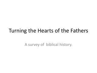 Turning the Hearts of the Fathers