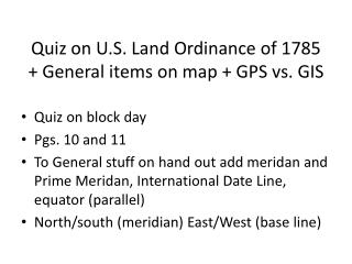 Quiz on U.S. Land Ordinance of 1785 + General items on map + GPS vs. GIS
