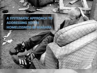 A SYSTEMATIC APPROACH TO ADDRESSING YOUTH HOMELESSNESS IN NIAGARA