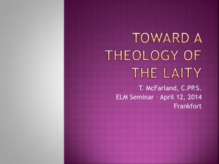 Toward a Theology of the Laity