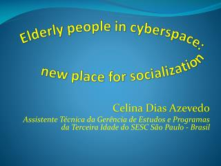Elderly people  in  cyberspace :  new  place  for  socialization