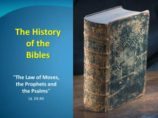 The  History  of the  Bibles