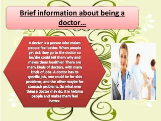 Brief information about being a doctor…