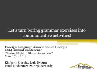 Let's turn boring grammar exercises into communicative activities!