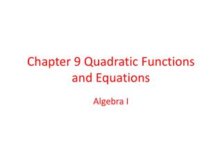 Chapter 9 Quadratic Functions and Equations