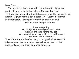 Dear Class, 	This  week our share topic will be family photos. Bring in a