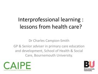 Interprofessional  learning : lessons from health care?