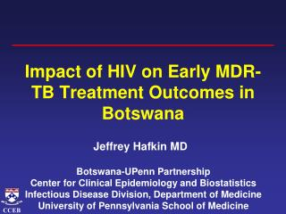 Impact of HIV on Early MDR-TB Treatment Outcomes in Botswana