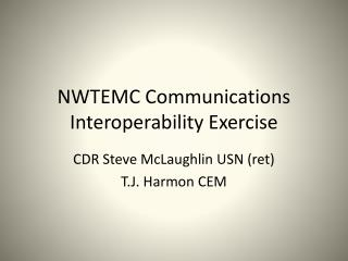 NWTEMC Communications Interoperability Exercise