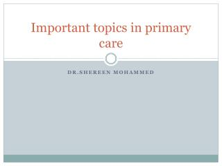 Important topics in primary care