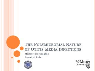 The Polymicrobial Nature of Otitis Media Infections
