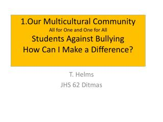 T. Helms JHS 62 Ditmas