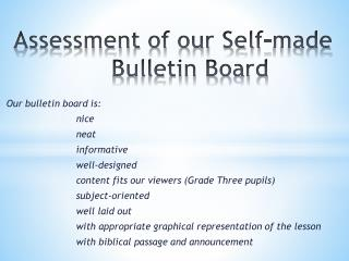 Assessment of our Self-made 			Bulletin Board