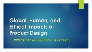 Global, Human, and Ethical Impacts of Product Design