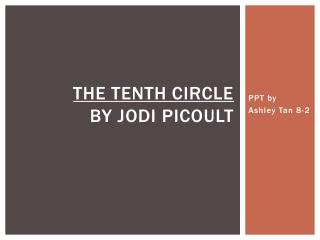 The Tenth circle  by  J odi  P icoult