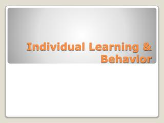 Individual Learning & Behavior