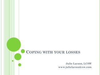 Coping with your losses