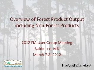 Overview of Forest Product Output  including  Non-Forest  Products