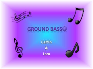 Ground Bass 
