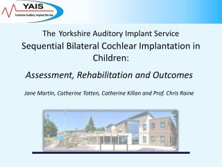 The Yorkshire Auditory Implant Service Sequential Bilateral  Cochlear Implantation  in  Children: