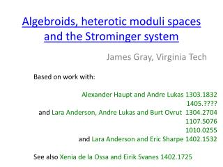Algebroids , heterotic moduli spaces and the Strominger system