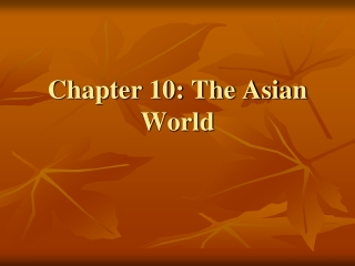 Chapter 10: The Asian World