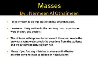 Masses By : Nermeen Al Othaimeen