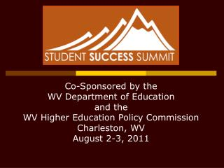 Co-Sponsored by the  WV Department of Education and the WV Higher Education Policy Commission