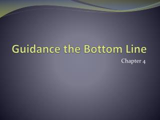Guidance the Bottom Line
