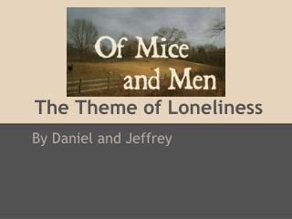 The Theme of Loneliness