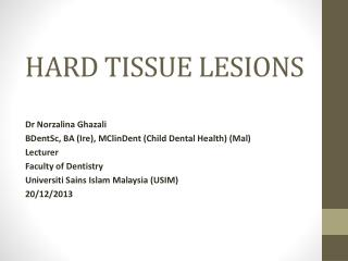 HARD TISSUE LESIONS
