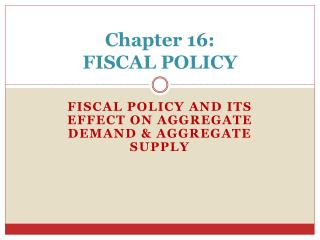 Chapter 16: FISCAL POLICY