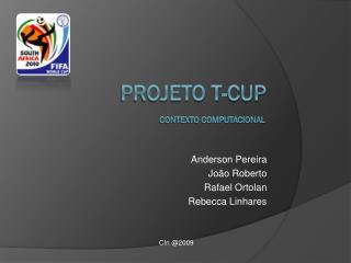 PROJETO T-CUP