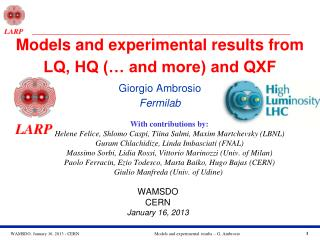 Models and experimental results from LQ, HQ (… and more) and QXF  Giorgio Ambrosio Fermilab