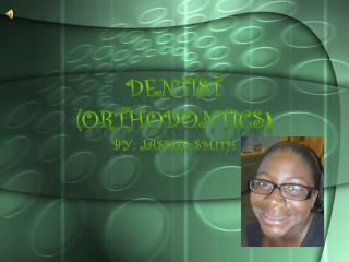 Dentist (orthodontics )