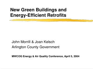 New Green Buildings and  Energy-Efficient Retrofits