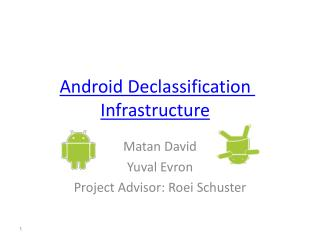Android Declassification Infrastructure