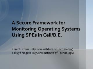 A  Secure Framework for Monitoring Operating Systems Using SPEs in Cell/B.E.