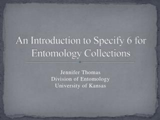 An Introduction to Specify 6 for Entomology Collections