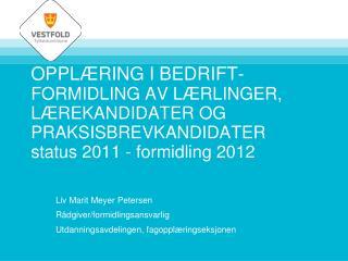 Liv Marit Meyer Petersen Rådgiver/formidlingsansvarlig