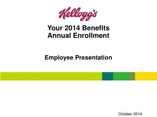 Your 2014 Benefits  Annual Enrollment Employee Presentation