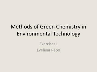 Methods of Green Chemistry in Environmental Technology