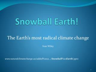 Snowball Earth!